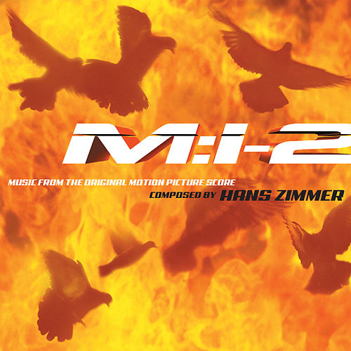 Mission: Impossible 2 (Music from the Original Motion Picture Score) de Hans Zimmer