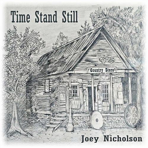 Time Stand Still by Joey Nicholson