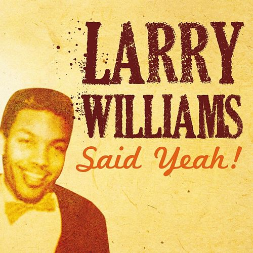 Larry Williams Said Yeah! by Larry Williams