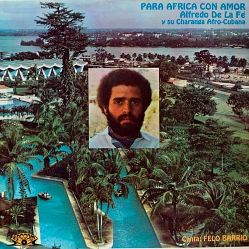 Para Africa con Amor (feat. Felo Barrio) de Alfredo de La Fé