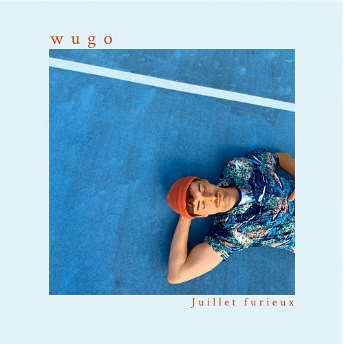 Juillet furieux by Wugo