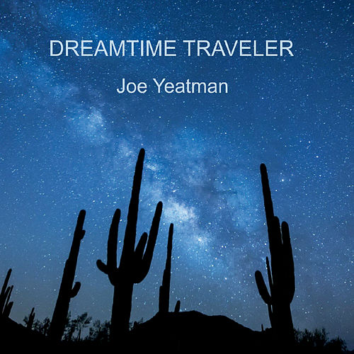 Dreamtime Traveler by Joe Yeatman