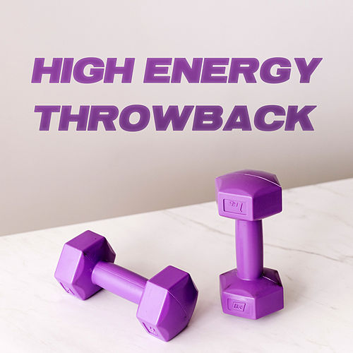 High Energy Throwback by Various Artists