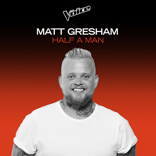 Half A Man (The Voice Australia 2020 Performance / Live) von Matt Gresham