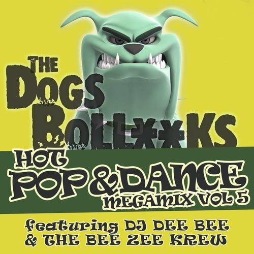 The Dogs BollXXks Hot Pop & Dance Megamix, Vol. 5 by DJ Dee Bee