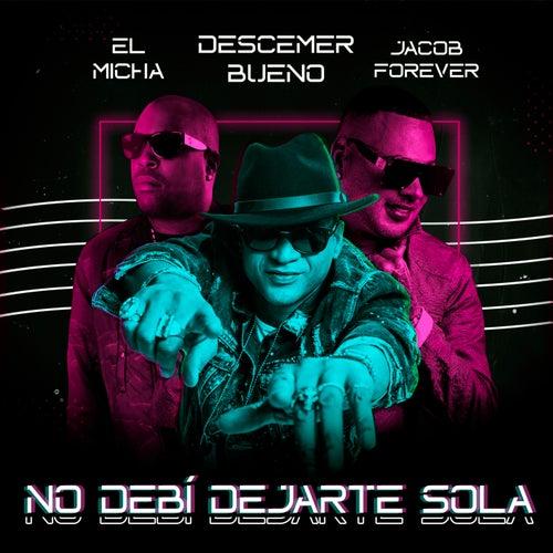 No Debí Dejarte Sola (Remix) by Descemer Bueno