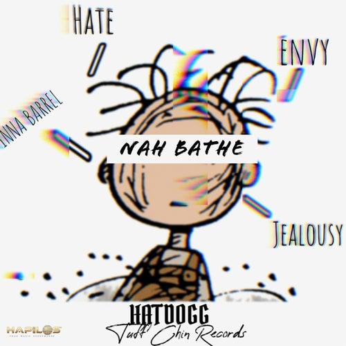 Nah Bathe by Hatdogg