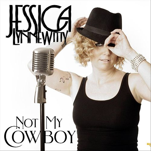 Not My Cowboy by Jessica Lynne Witty