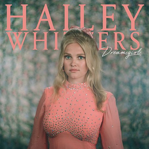 Dream, Girl (Live In Studio) by Hailey Whitters