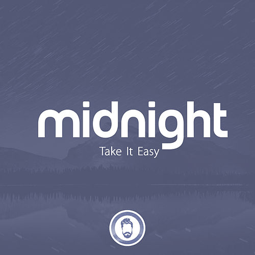 Midnight by Take It Easy