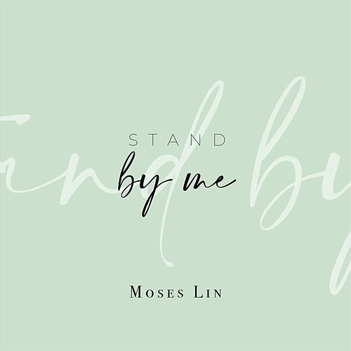 Stand by Me de Moses Lin