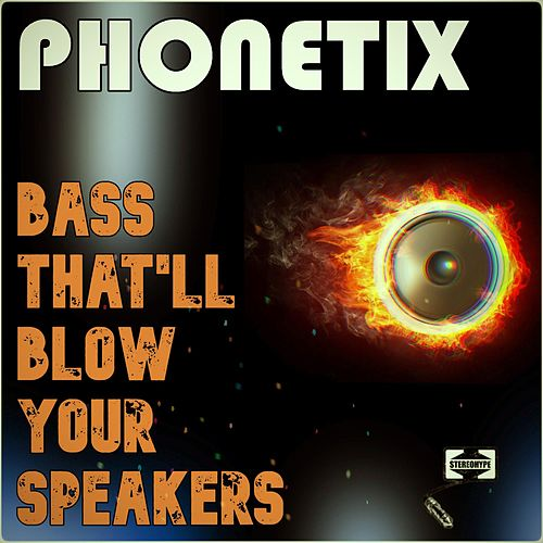 Bass That'll Blow Your Speakers (feat. Mr Faiz) by Phonetix