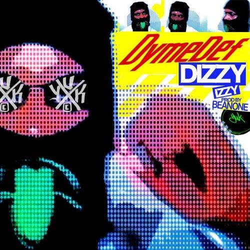 Dizzy Izzy - Single von Dyme Def