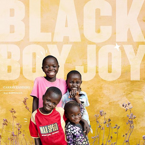 Black Boy Joy (feat. Rapturous) by Carrio Xanders