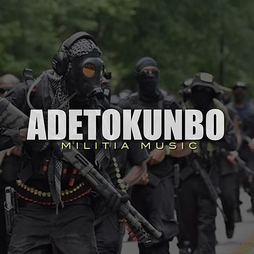 Militia Music by Adetokunbo