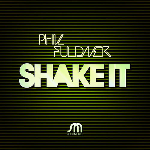 Shake It von Phil Fuldner
