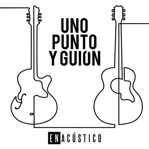 Uno Punto y Guión (Acústico) by Enacústico