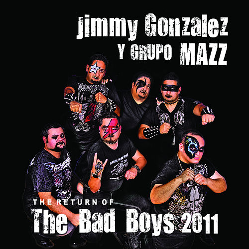 The Return of the Bad Boys 2011 by Jimmy Gonzalez y el Grupo Mazz