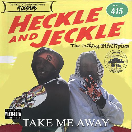 Take Me Away (feat. Heckle & Jeckle) by Mackronyms