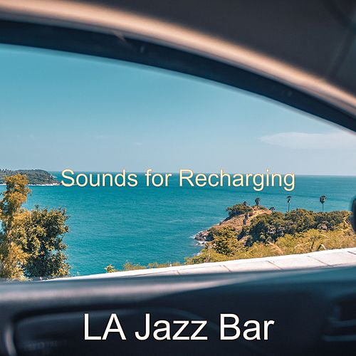 Sounds for Recharging von Jazz Bar