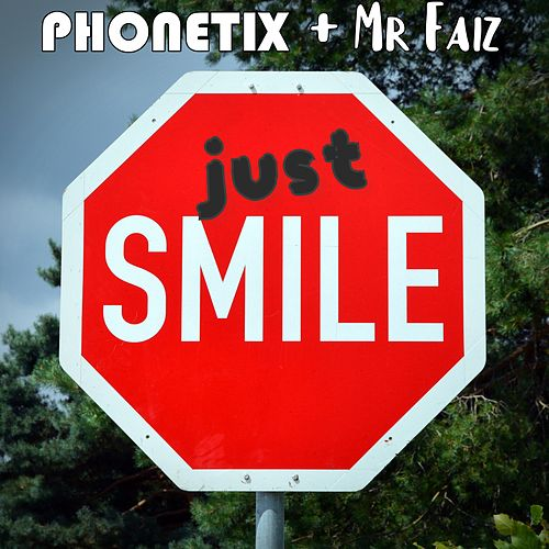 Just Smile (feat. Mr Faiz) de Phonetix