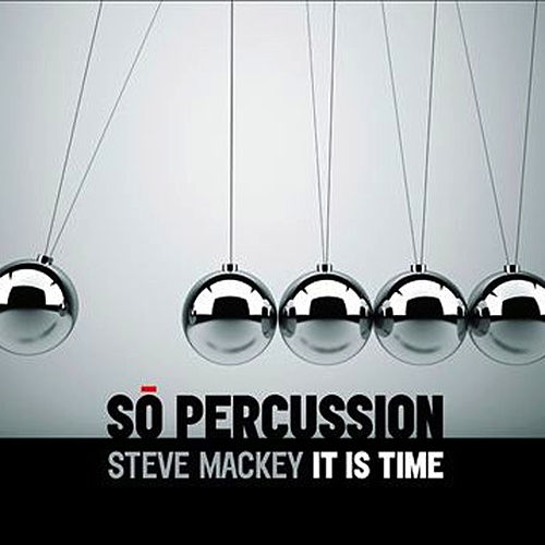 Mackey: It Is Time de Sō Percussion