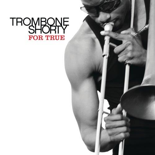 For True de Trombone Shorty