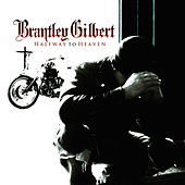 Halfway To Heaven by Brantley Gilbert