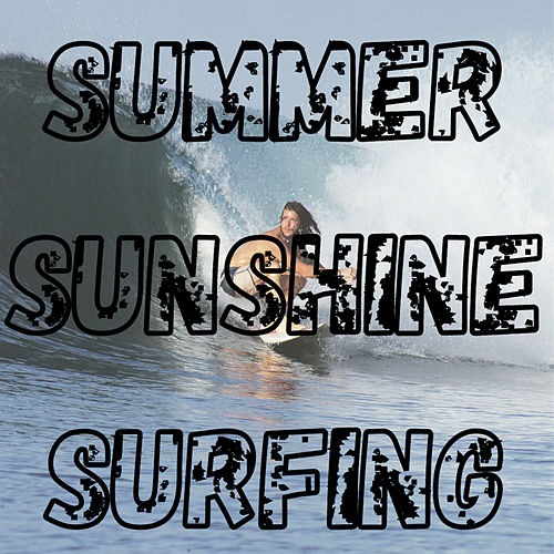 Summer - Sunshine - Surfing by Various Artists