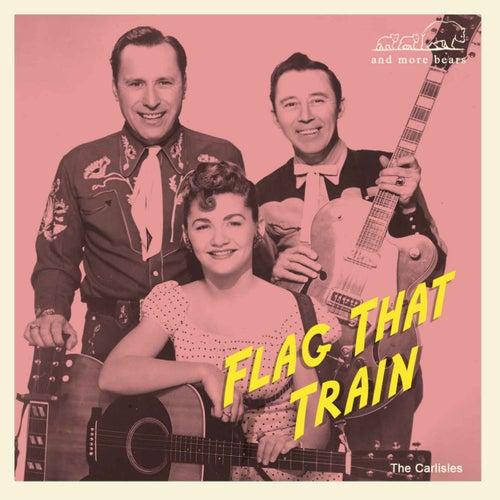 Flag That Train by Bill Carlisle
