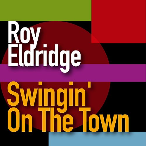 Swingin' on the Town by Roy Eldridge