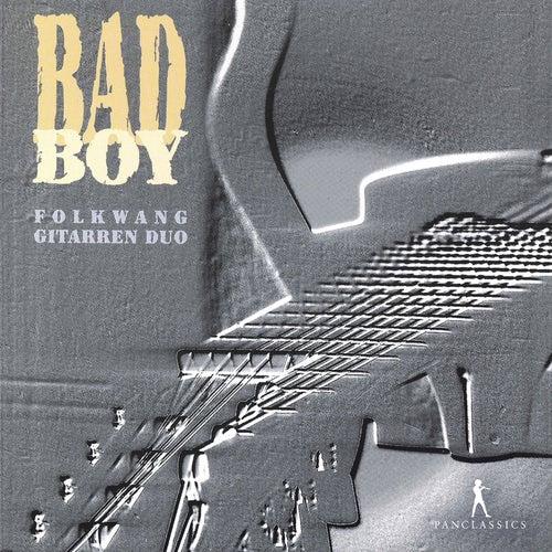 Bad Boy: 20th Century Works for 2 Guitars by Folkwang Gitarren Duo
