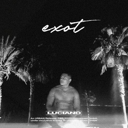 EXOT von Luciano