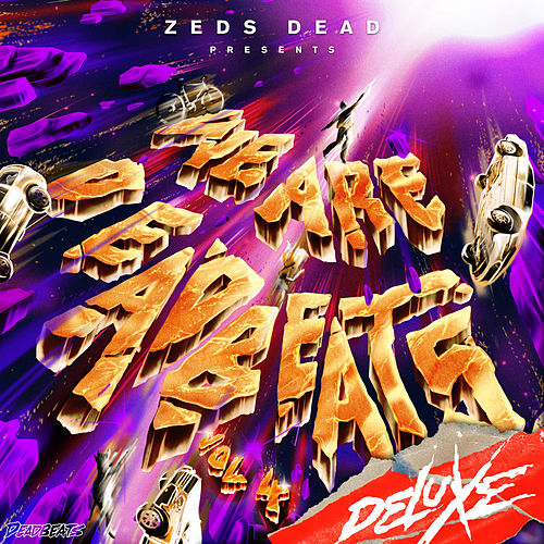 We Are Deadbeats (Vol. 4/Deluxe) by Zeds Dead