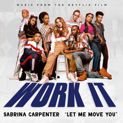 Let Me Move You (From the Netflix film Work It) von Sabrina Carpenter
