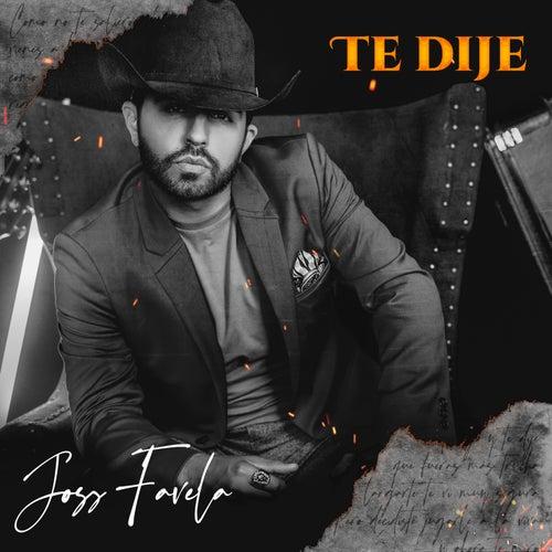 Te Dije by Joss Favela