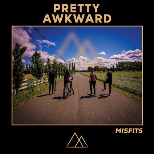 Misfits de Pretty Awkward