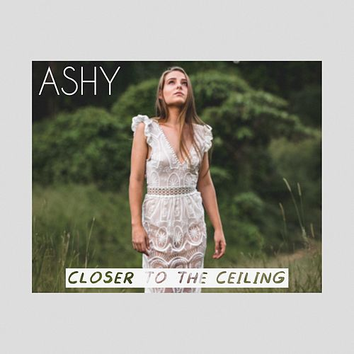 Closer to the Ceiling by Ashy