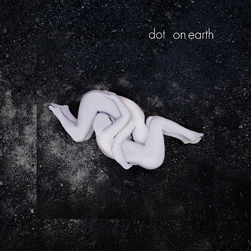 Dot on Earth by Dot on Earth