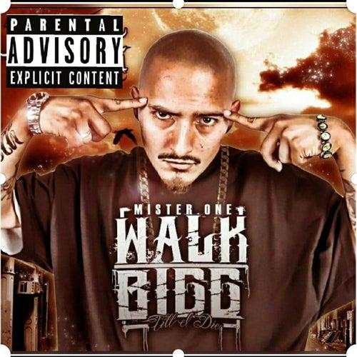 WALK BIGG von Mister One
