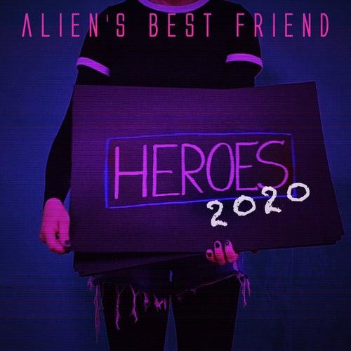 Heroes 2020 by Alien's Best Friend
