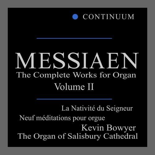 Messiaen: La Nativite du Seigneur by Kevin Bowyer