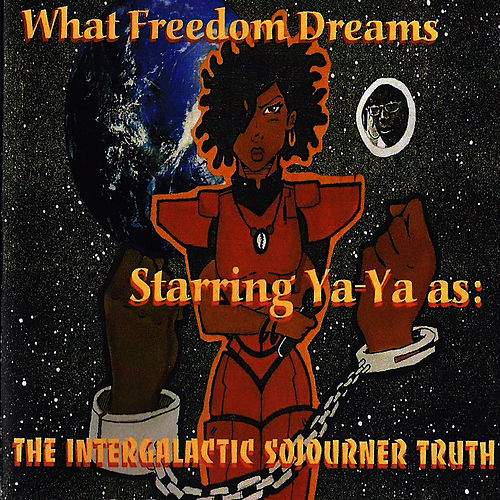 What Freedom Dreams by Ya-Ya