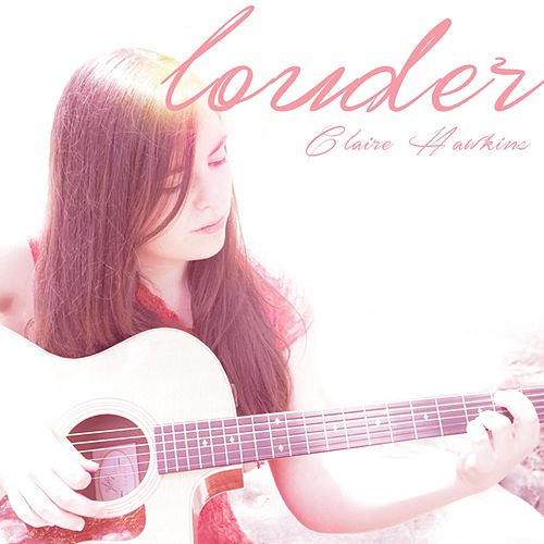 Louder by Claire Hawkins