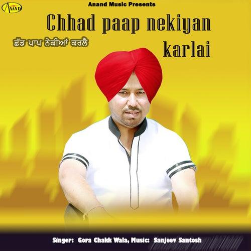 Chhad Paap Nekiyan Karlai de Gora Chakk Wala