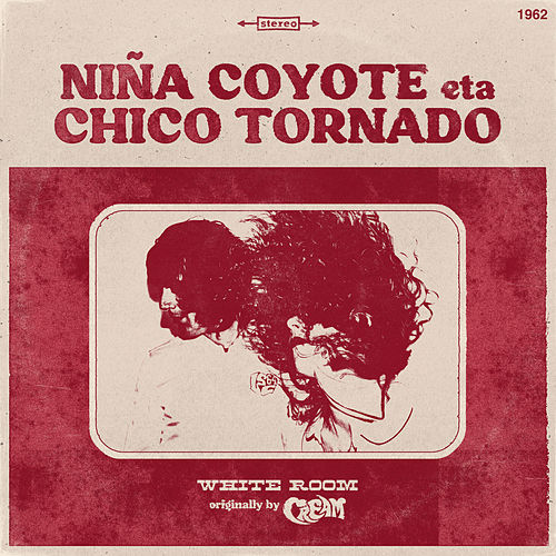 White Room by NIÑA COYOTE eta CHICO TORNADO