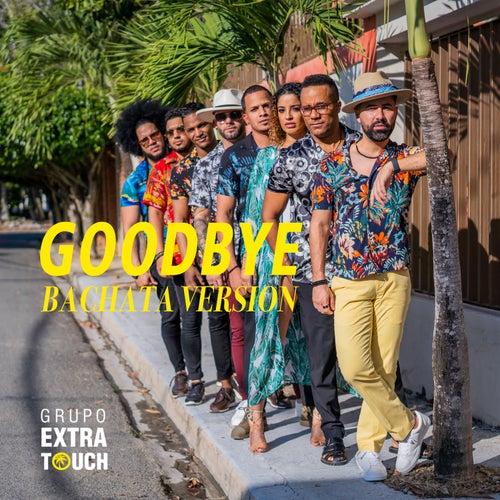 Goodbye (feat. Ataca & La Alemana) (Bachata Version) von Grupo Extra