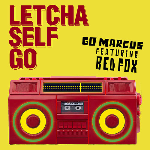 Letcha Self Go by Go Marcus