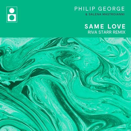 Same Love (Riva Starr Remix) von Philip George