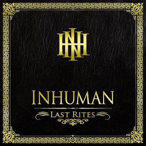 Last Rites by Inhuman